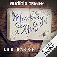 Audible Members: The Mystery of Alice by Lee Bacon